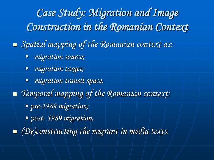 Case Study: Migration and Image Construction in the Romanian Context