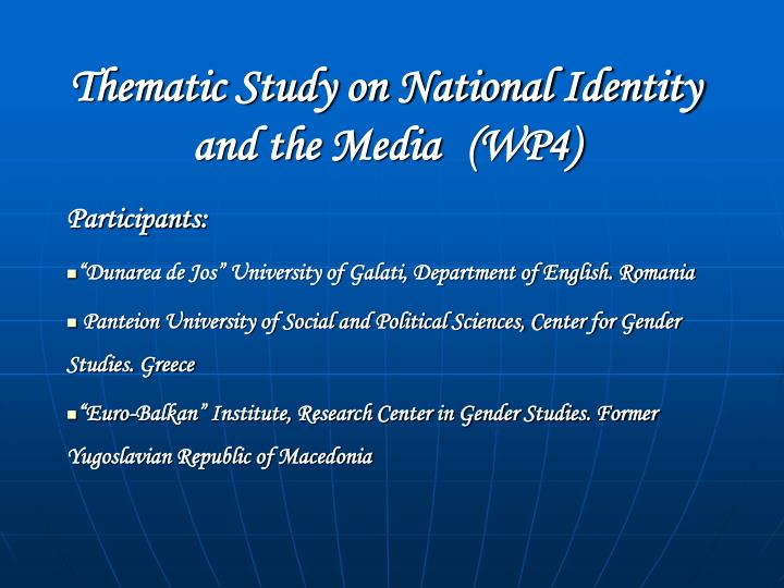 Thematic study on national identity and the media wp4