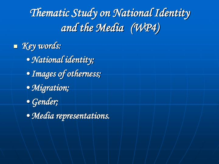 Thematic study on national identity and the media wp41