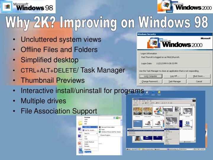 Why 2K? Improving on Windows 98