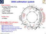 2008 collimation system