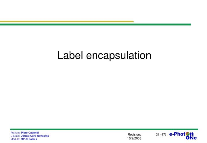 Label encapsulation