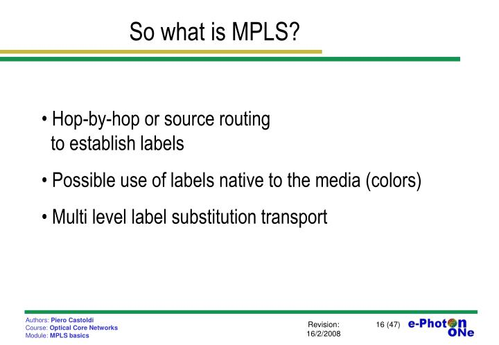 So what is MPLS?