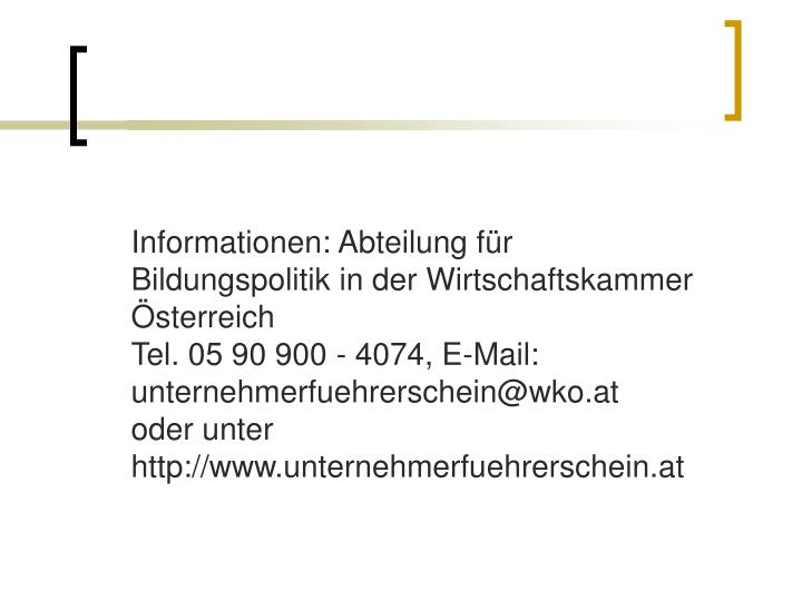 Informationen: Abteilung für Bildungspolitik in der Wirtschaftskammer Österreich