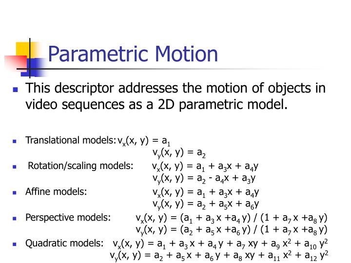 Parametric Motion