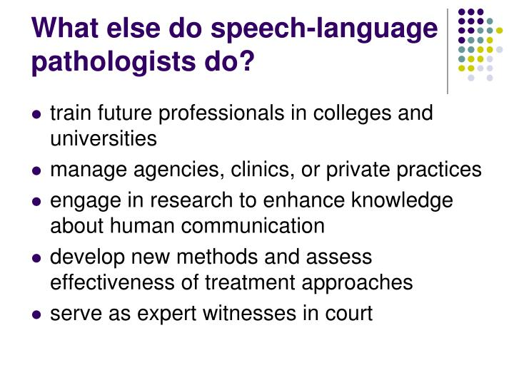 What else do speech-language pathologists do?