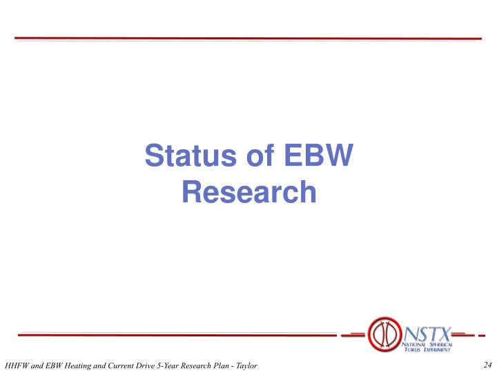 Status of EBW