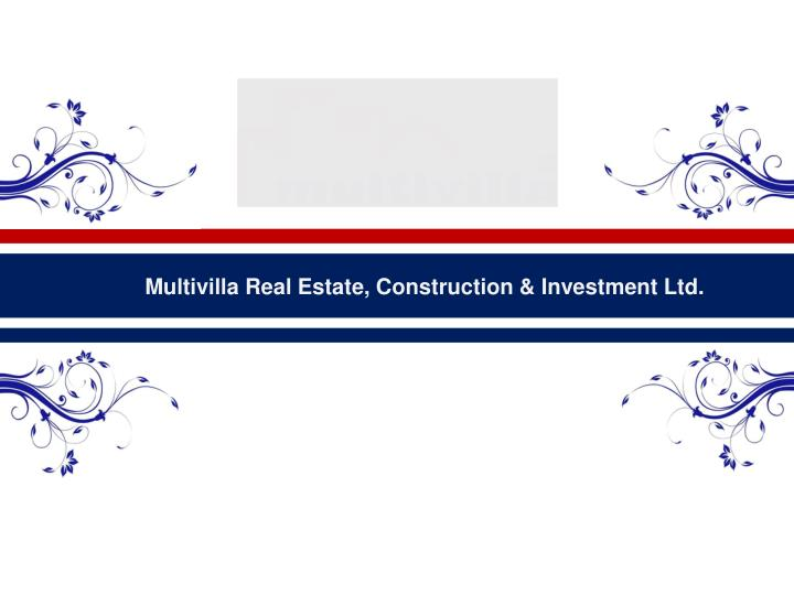 Multivilla Real Estate, Construction & Investment Ltd.
