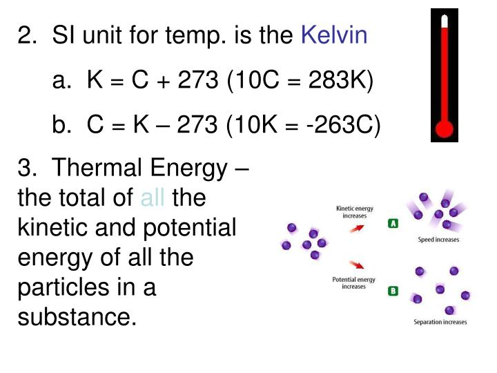 2.  SI unit for temp. is the