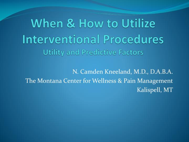 Ppt When Amp How To Utilize Interventional Procedures
