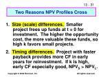 two reasons npv profiles cross