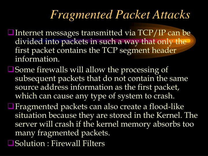 Fragmented Packet Attacks