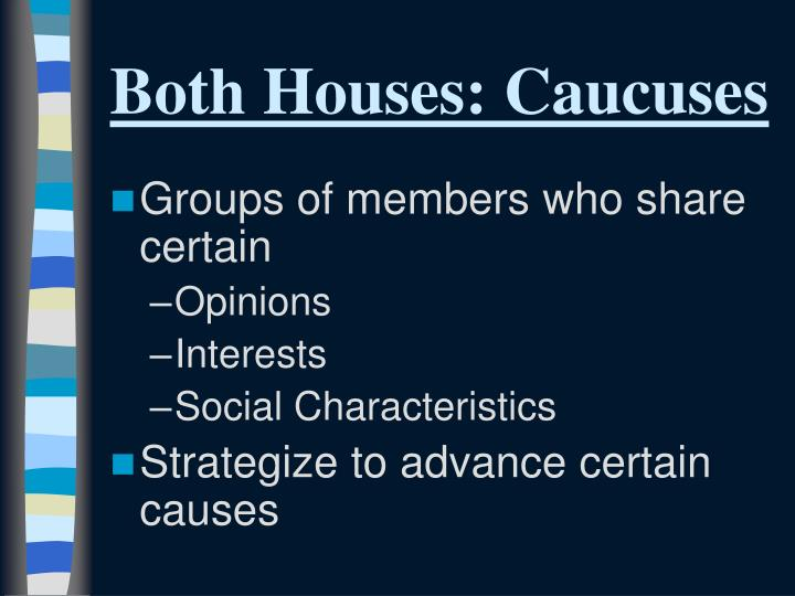 Both Houses: Caucuses
