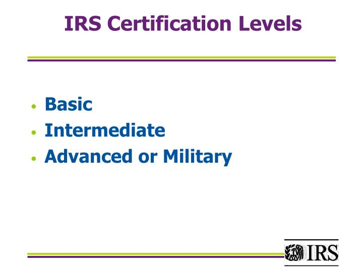 IRS Certification Levels