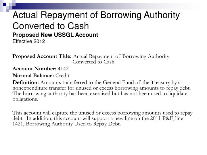 Actual repayment of borrowing authority converted to cash proposed new ussgl account effective 2012