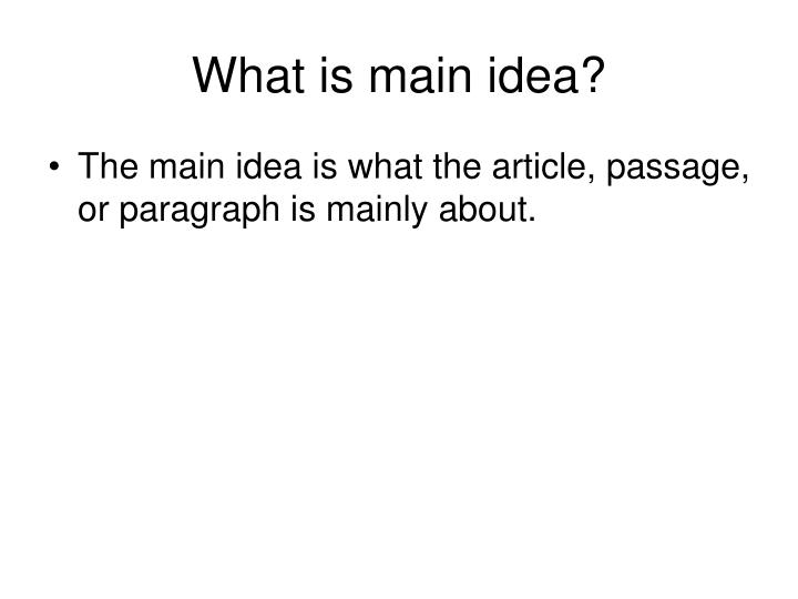 What is main idea?
