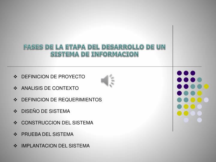 FASES DE LA ETAPA DEL DESARROLLO DE UN SISTEMA DE INFORMACION