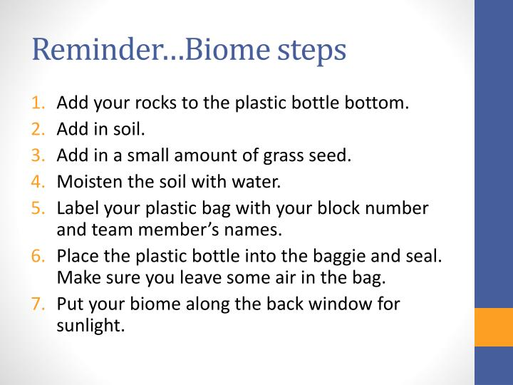 Reminder…Biome steps