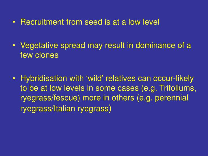 Recruitment from seed is at a low level