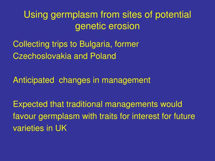 Using germplasm from sites of potential genetic erosion