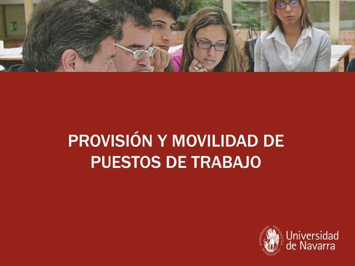 PROVISIÓN Y MOVILIDAD DE PUESTOS DE TRABAJO