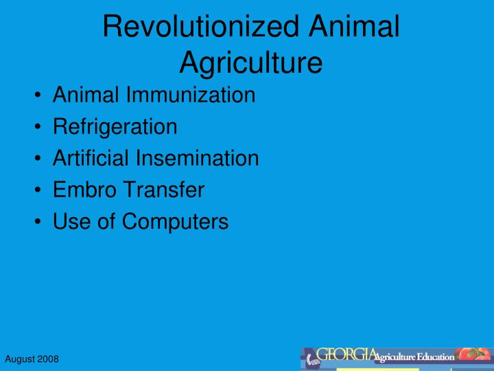 Revolutionized Animal Agriculture