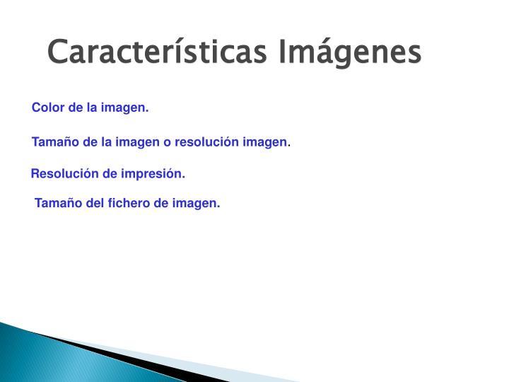 Características Imágenes