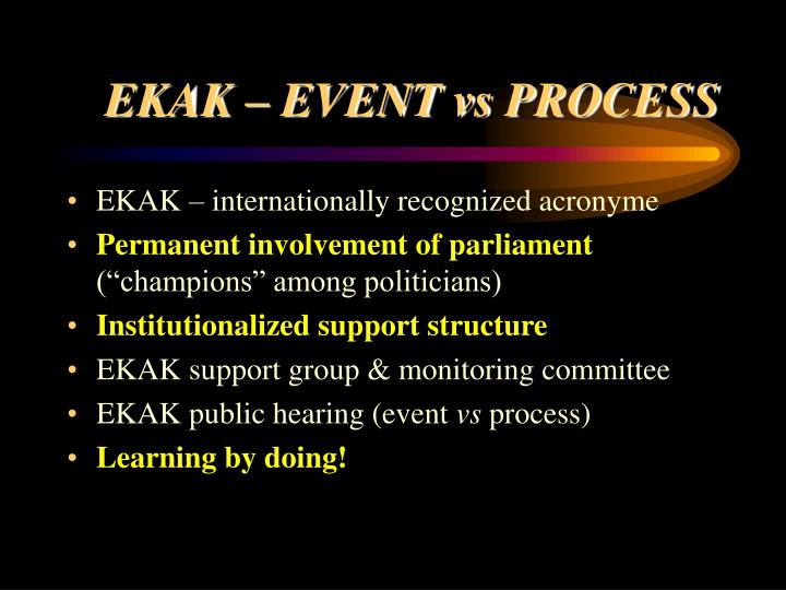 EKAK – EVENT vs PROCESS