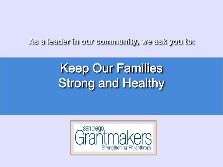 as a leader in our community we ask you to keep our families strong and healthy