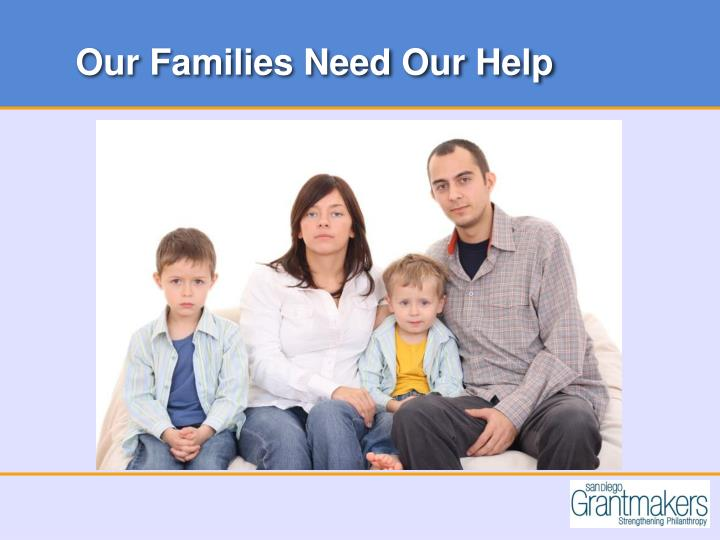 Our Families Need Our Help