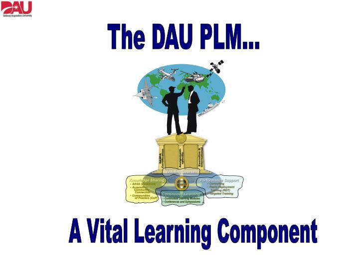 The DAU PLM...