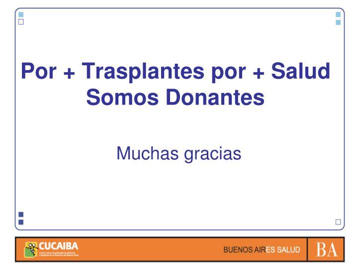 Por + Trasplantes por + Salud Somos Donantes