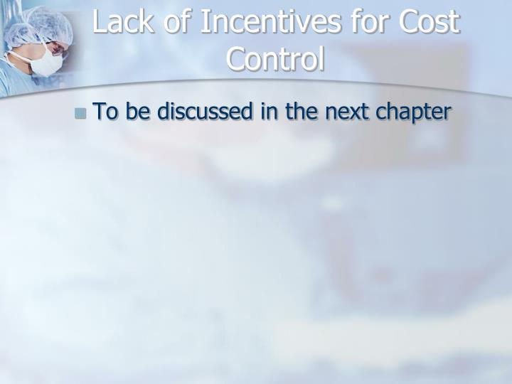 Lack of Incentives for Cost Control
