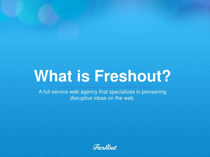 What is Freshout?