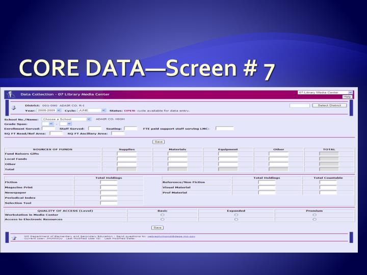 CORE DATA—Screen # 7