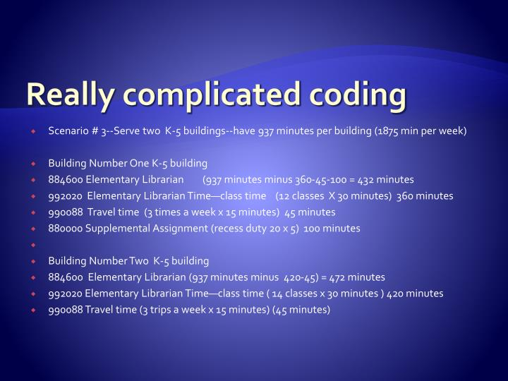 Really complicated coding