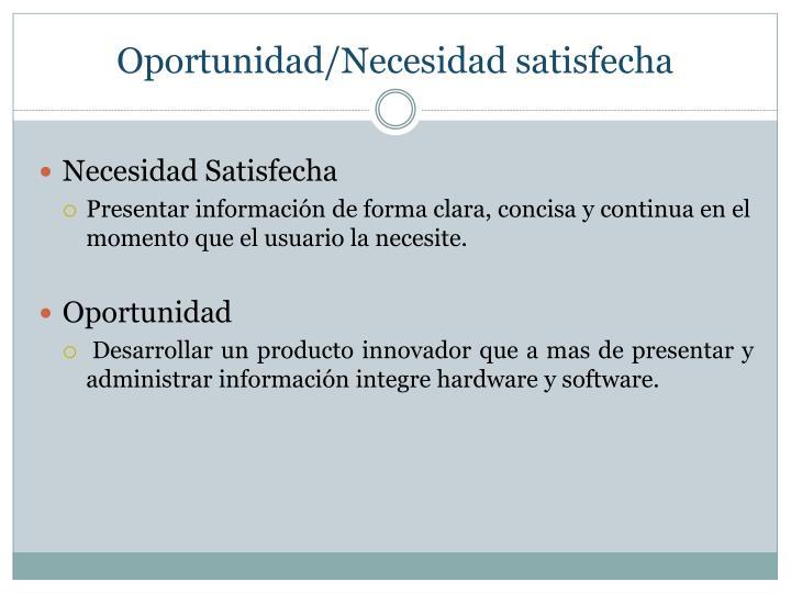 Oportunidad/Necesidad satisfecha