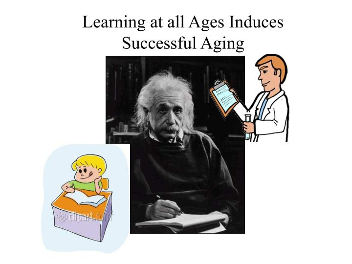 Learning at all Ages Induces Successful Aging