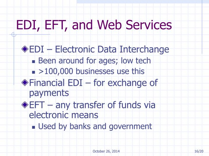 EDI, EFT, and Web Services