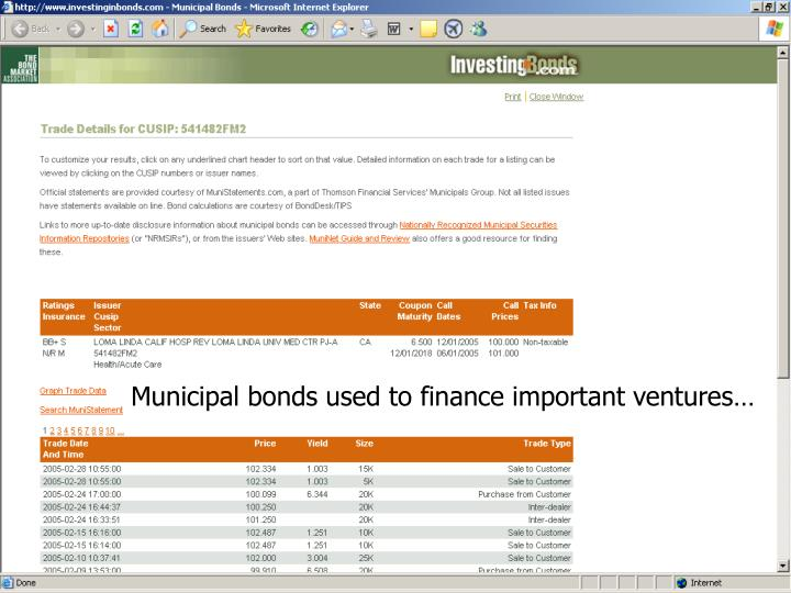 Municipal bonds used to finance important ventures…