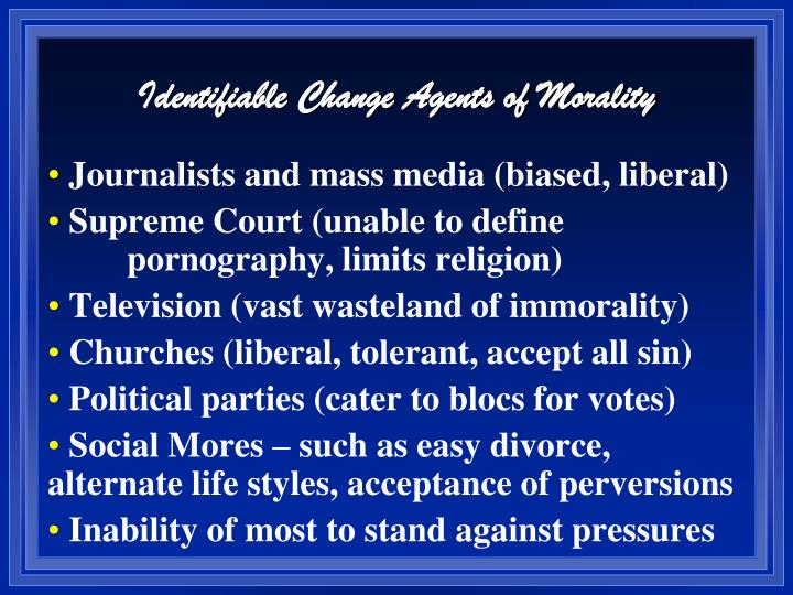 Identifiable Change Agents of Morality