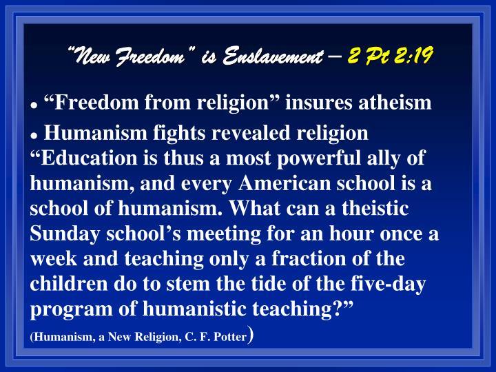 """New Freedom"" is Enslavement –"
