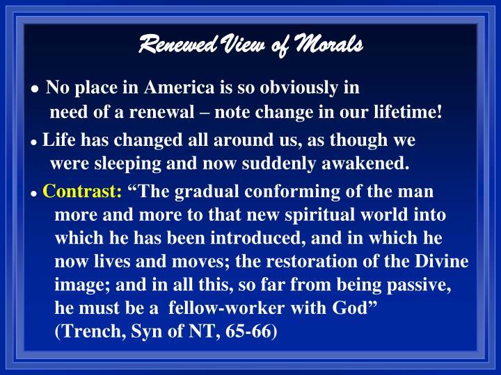 Renewed View of Morals