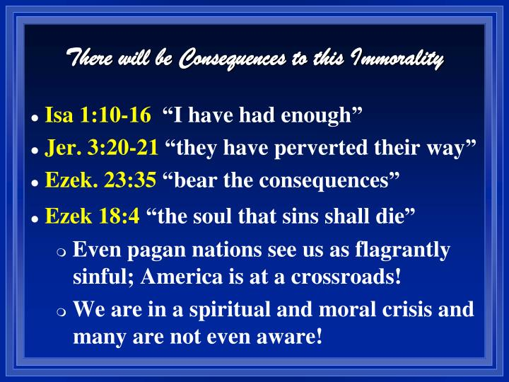 There will be Consequences to this Immorality