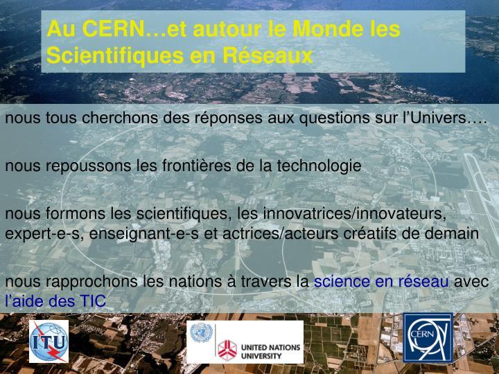 Au CERN…et autour le Monde les Scientifiques en Réseaux