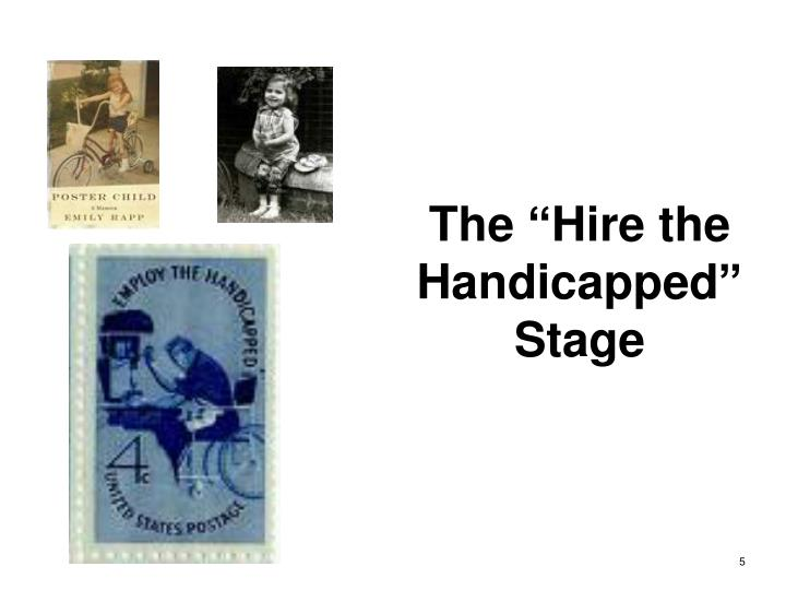 "The ""Hire the Handicapped"" Stage"