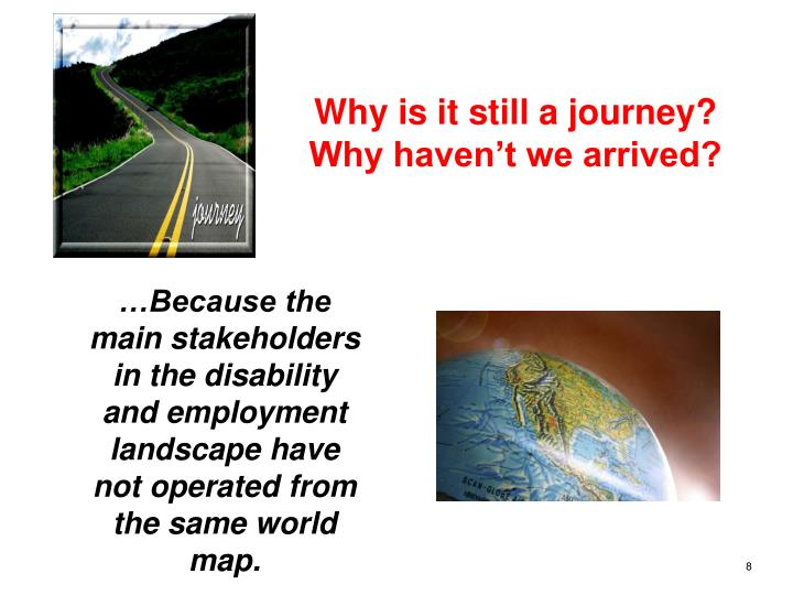 Why is it still a journey?