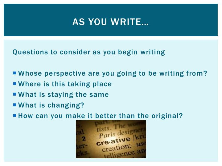 As you Write…