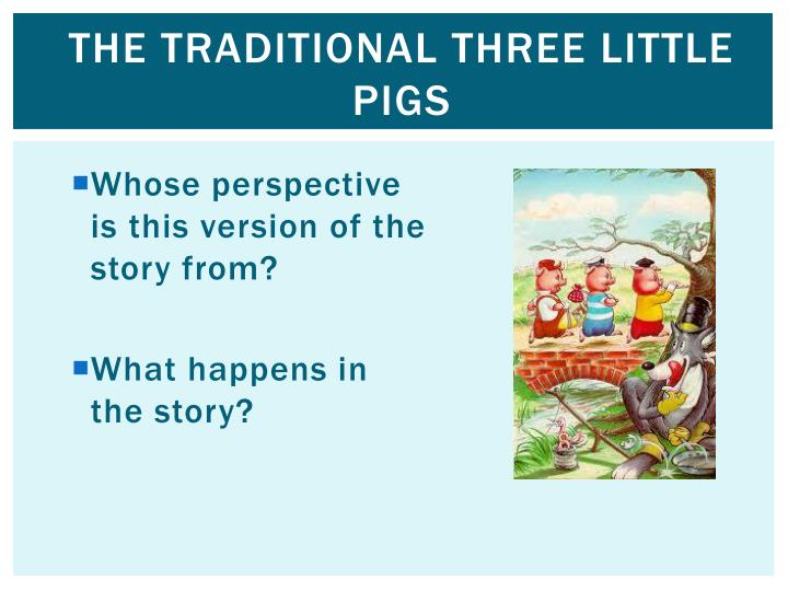 The Traditional Three Little Pigs