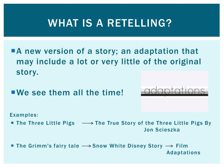 What is a retelling